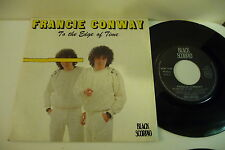 FRANCIE CONWAY 45T TO THE EDGE OF TIME/THE CITY'S GOING DOWN. BLACK SCORPIO .