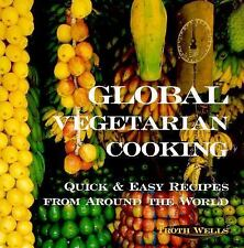 Global Vegetarian Cooking: Quick & Easy Recipes from Around the World-ExLibrary