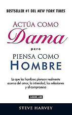 Actúa como dama pero piensa como un hombre (Spanish Edition)