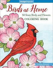 Birds at Home Coloring Book : 50 State Birds & Flowers by Crista Forest...