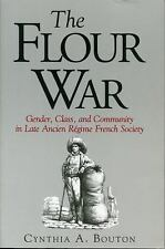 The Flour War : Gender, Class, and Community in Late Ancien Régime French...
