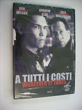 A TUTTI I COSTI WHATEVER IT TAKES - DVD SIGILLATO PAL - DON WILSON - ANDREW CLAY