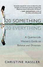 20-Something, 20-Everything: A Quarter-life Woman's Guide to Balance and Directi