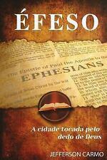 Efeso : A Cidade Tocada Pelo Dedo de Deus by Jefferson Carmo (2014, Paperback)