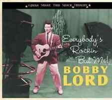 Lord, Bobby-Everybody`S Rockin` But Me - Gonna Shake This Shack Tonight  CD NEW