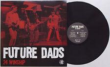 Future Dads - 24 Winship LP Unnatural Axe Nervous Eaters La Peste Boston MA Punk