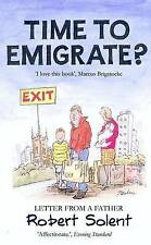 Time to Emigrate? by George Walden, Robert Solent (Paperback, 2006)