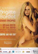 Publicité advertising 2010 Exposition Brigitte Bardot à Saint Tropez