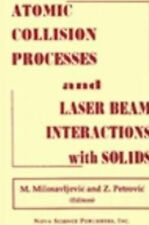 Atomic Collision Processes and Particle and Laser Beam Interactions With Solids