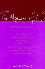 THE MEANING OF LIFE, and other Lectures on Fundamental Issues. Rudolf Steiner Pr