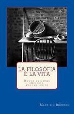 La Filosofia è la Vita : In Cinque Parti by Maurizio Bisogno (2014, Paperback)