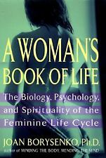 A WOMAN'S BOOK OF LIFE BY BORYSENKO SPIRITUALITY OF THE FEMININE LIFE CYCLE HC