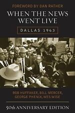 When the News Went Live: Dallas 1963, 50th Anniversary Edition-ExLibrary