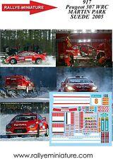 DÉCALS 1/18 réf 917  Peugeot 307 WRC  MARTIN PARK SUEDE  2005