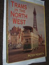 Trams in the Northwest by Peter Hesketh BOOK