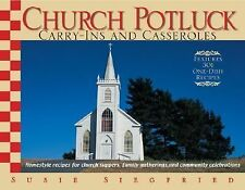 Church Potluck - Carry-Ins and Casseroles : Homestyle Recipes for Church...