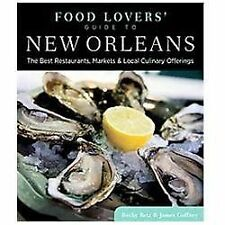 Food Lovers' Guide to® New Orleans: The Best Restaurants, Markets & Local Culina