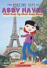 The Amazing Days of Abby Hayes: What Goes up Must Come Down 18 by Anne Mazer...