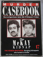 Murder Casebook Issue 17 - The McKay Kidnap, Hosein Brothers