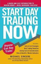 Start Day Trading Now: A Quick and Easy Introduction to Making Money While Mana
