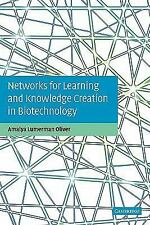 Networks for Learning and Knowledge Creation in Biotechnology by Amalya...