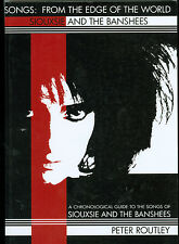 SONGS: FROM THE EDGE OF THE WORLD - SIOUXSIE & THE BANSHEES Peter Routley book
