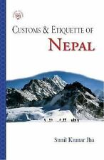 Customs & Etiquette of Nepal (Simple Guides Customs and Etiquette), Kumar Jha, S