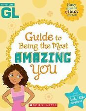 Girls' Life Guide To Being The Most Amazing You, , Good,  Book