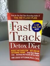 The Fast Track Detox Diet : Boost Metabolism, Get Rid of Fattening Toxins, Jump-