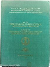 Acta primi congressus internationalis archaeologiae christianae 1993
