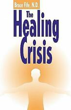 Health and Well-Being Ser.: The Healing Crisis by Bruce Fife (2003,...
