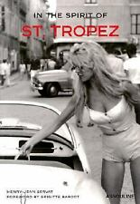 In the Spirit of St. Tropez : From A to Z by Henry-Jean Servat 2003 Hardcover