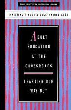 Adult Education At the Crossroads: Learning Our Way Out (Global Perspectives on