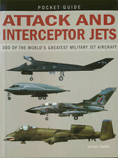 Attack and interceptor Jets - 300 of the world's greatest military jet aircraft