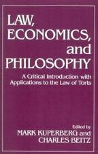 Law, Economics, and Philosophy: With Applications to the Law of Torts