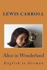 Alice in Wonderland : English to German by Nik Marcel and Lewis Carroll...