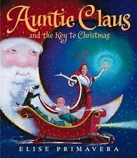 Auntie Claus and the Key to Christmas Primavera, Elise Hardcover