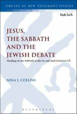 The Library of New Testament Studies: Jesus, the Sabbath and the Jewish...