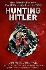 Hunting Hitler: New Scientific Evidence That Hitler Escaped Nazi Germany, Corsi,