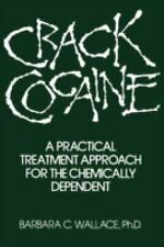 Crack Cocaine: A Practical Treatment Approach For The Chemically Dependent, Wall