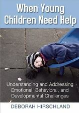When Young Children Need Help: Understanding and Addressing Emotional, Behavoria