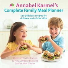 Annabel Karmel's Complete Family Meal Planner By Annabel Karmel
