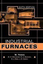Industrial Furnaces by W. Trinks, J. R. Garvey, M. H. Mawhinney, R. J. Reed...