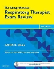 The Comprehensive Respiratory Therapist Exam Review by James R. Sills (2015,...