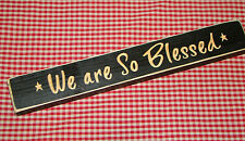 """Rustic Primitive Country Engraved Wood sign """"WE ARE SO BLESSED""""  DISTRESSED"""