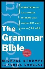 The Grammar Bible Everything You Always Wanted to Know About Grammar but ...