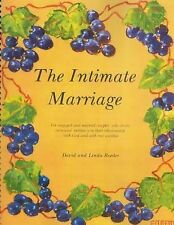 The Intimate Marriage : A Workbook for Engaged and Married Couples Who Desire...