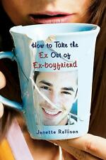 How to Take the Ex Out of Ex-Boyfriend, Rallison, Janette, Good Book