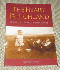 Heart is Highland: Memories of Childhood in Scottish Glen Urquhart Maisie Steven