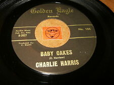 CHARLIE HARRIS - BABY CAKES - IN A SPIN  / LISTEN - RNB SOUL POPCORN